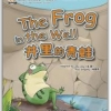 My First Chinese Storybooks·Animals--The Frog in the Well