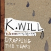 [Pre] K.Will : 1st Mini Album - Dropping the Tears