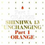 [Pre] Shinhwa : 13th Album - UNCHANGING PART1 'Orange' +Poster
