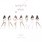 [Pre] I.O.I : 1st Single - Whatta Man +Poster