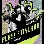 [Pre] FT Island : 2nd Concert - PLAY! FTISLAND!! (2DVD+60p PTB) +Poster
