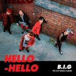 [Pre] B.I.G : 6th Single Album - HELLO HELLO +Poster