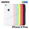 เคส iPhone 6 Plus Remax JELLY ลดเหลือ 90 บาท ปกติ 300 บาท