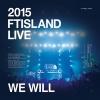 DVD] FTISLAND - 2015 We Will Live DVD + โปสเตอร์ พร้อมกระบอกโปสเตอร์