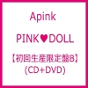 APINK -PINK DOLL แบบ B (CD + DVD ) (First Press Limited Edition) (Japan Version)