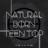 TEEN TOP - Mini Album Vol.6 [NATURAL BORN TEEN TOP] - Dream + poster
