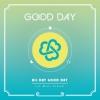 GOOD DAY - Mini Album Vol.1 [ALL DAY GOOD DAY] + โปสเตอร์พร้อม กระบอกโปสเตอร์