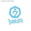 สินค้านักร้องเกาหลี GOT7 - Vol.1 [Identify] (Close-up Ver.) ไม่มีโปสเตอร์ค่ะ