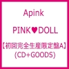 APINK -PINK DOLL แบบ A (ALBUM + GOODS) (First Press Limited Edition) (Japan Version)