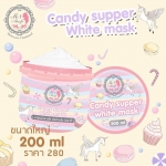 Candy Supper White Mask by MN Shop 200 ml. มาส์คแคนดี้ พอกผิวขาว